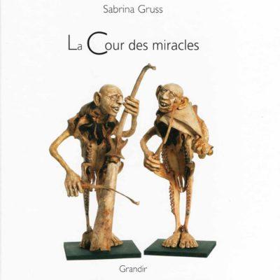 Sabrina Gruss - La Cour des Miracles